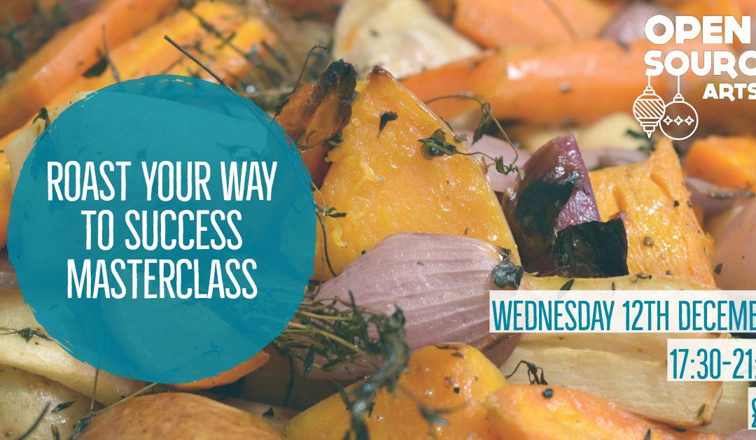 Roast Your Way to Success Masterclass