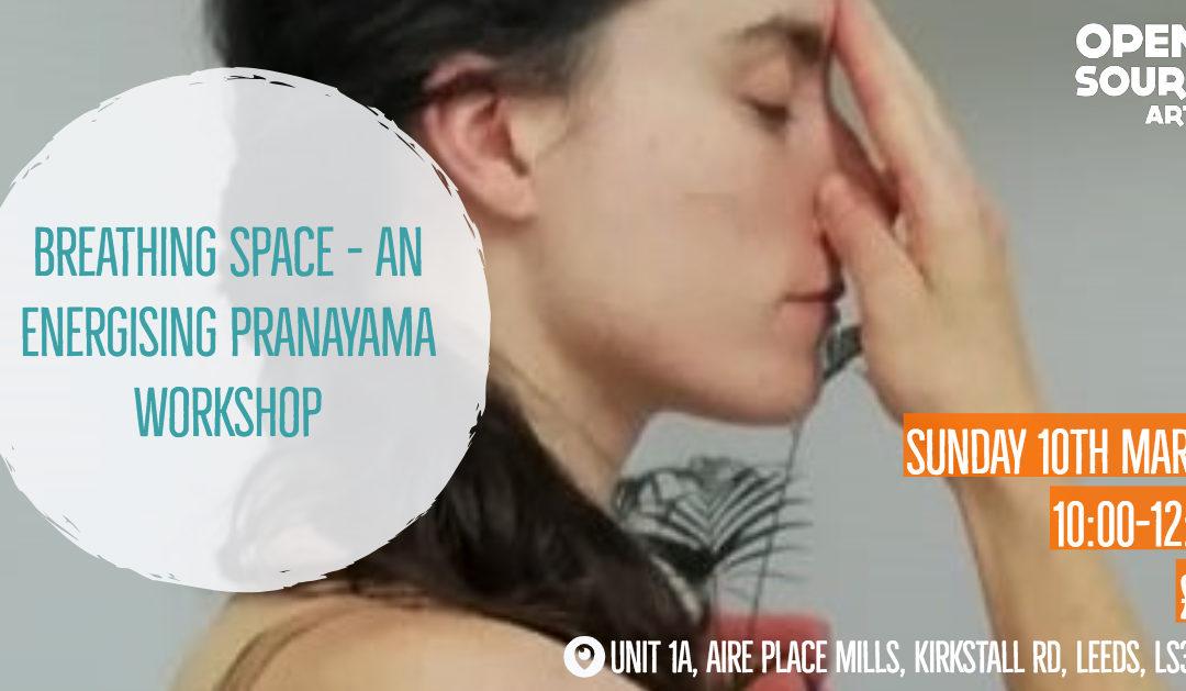 Breathing Space – An Energising Pranayama Workshop