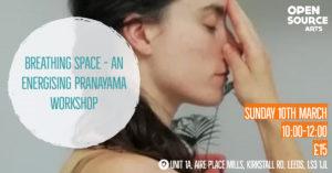 Breathing Space – An Energising Pranayama Workshop @ Open Source Arts