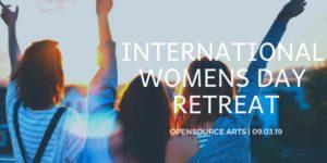 Relax, Restore & Roar - International Woman's Day Retreat @ Open Source Arts