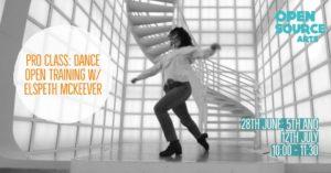 Pro Class: Dance Open Training w/ Elspeth Mckeever @ Open Source Arts