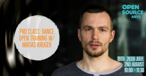 Pro Class: Dance Open Training w/ Matias Kruger @ Open source arts