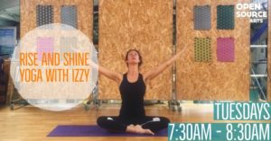 Rise and Shine Morning Yoga with Izzy @ Open Source Arts