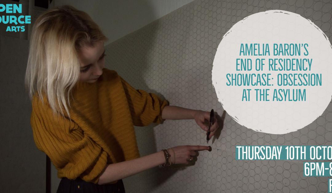 Amelia Baron's End of Residency Showcase: Obsession at the Asylum