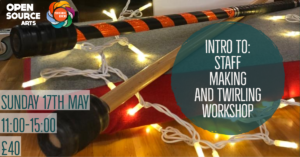 Postponed - Intro to: Staff Making and Twirling