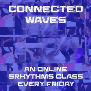 Connected Waves - online 5Rhythms class with Ben Deutsch @ https://us04web.zoom.us/j/456418727