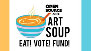 Art SOUP - EAT! VOTE! FUND!
